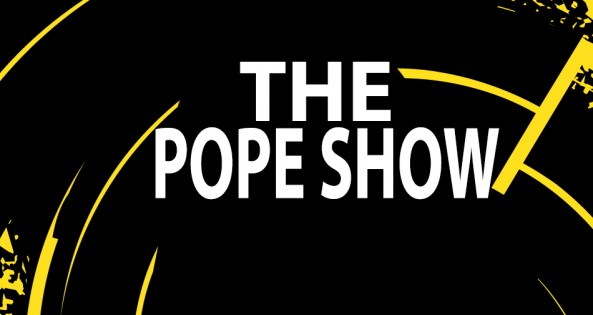 The Pope Show