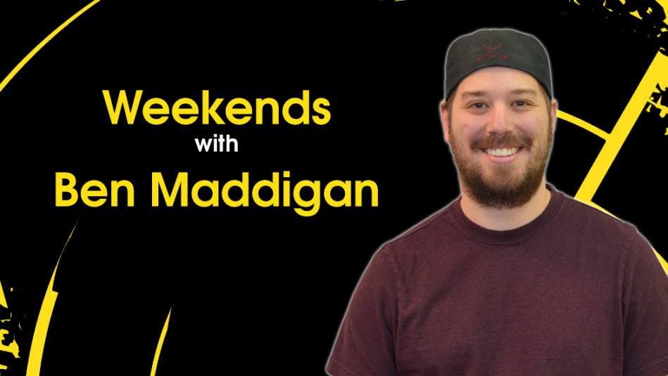 Weekends with Ben Maddigan